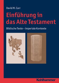 Einführung in das Alte Testament von Carr,  David M., Ottermann,  Monika