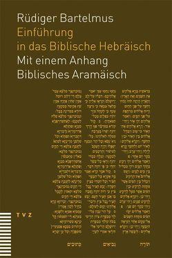 Einführung in das Biblische Hebräisch von Bartelmus,  Rüdiger
