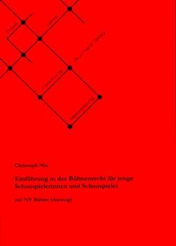 Einführung in das Bühnenrecht für junge Schauspielerinnen und Schauspieler von Nix,  Christoph