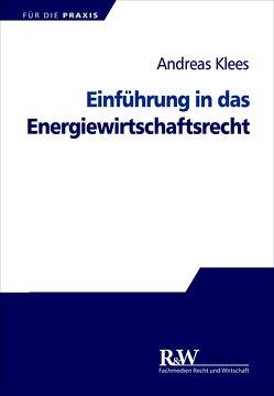 Einführung in das Energiewirtschaftsrecht von Klees,  Andreas