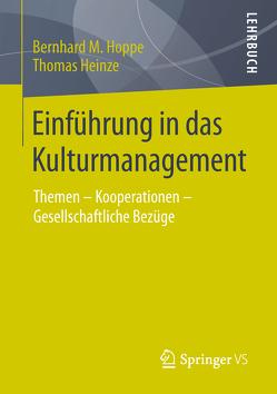 Einführung in das Kulturmanagement von Heinze,  Thomas, Hoppe,  Bernhard M.
