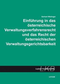 Einführung in das österreichische Verwaltungsverfahrensrecht und das Recht der österreichischen Verwaltungsgerichtsbarkeit von Wielinger,  Gerhart
