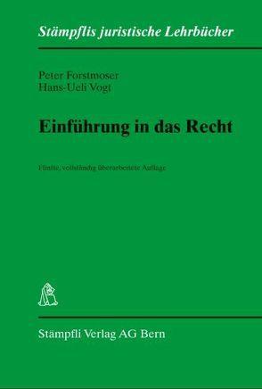 Einführung in das Recht von Forstmoser,  Peter, Vogt,  Hans-Ueli