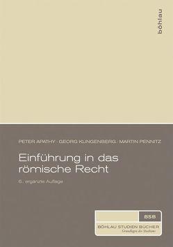Einführung in das römische Recht von Apathy,  Peter, Klingenberg,  Georg, Pennitz,  Martin