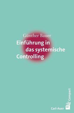 Einführung in das systemische Controlling von Bauer,  Günther