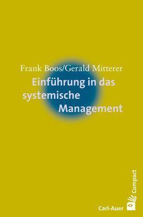 Einführung in das systemische Management von Boos,  Frank, Mitterer,  Gerald