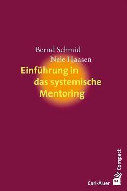 EInführung in das systemische Mentoring von Haasen,  Nele, Schmid,  Bernd