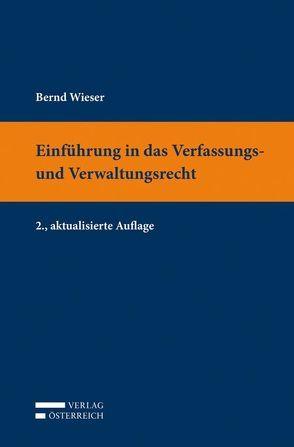 Einführung in das Verfassungs- und Verwaltungsrecht von Wieser,  Bernd