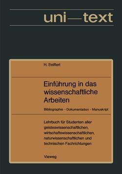 Einführung in das wissenschaftliche Arbeiten von Seiffert,  Helmut