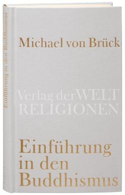 Einführung in den Buddhismus von Brück,  Michael von