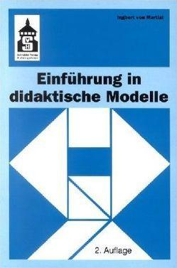 Einführung in didaktische Modelle von Martial,  Ingbert von
