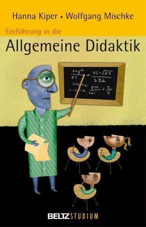Einführung in die Allgemeine Didaktik von Hurrelmann,  Klaus, Kiper,  Hanna, Mischke,  Wolfgang, Oelkers,  Jürgen