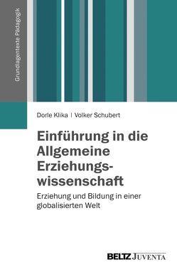 Einführung in die Allgemeine Erziehungswissenschaft von Klika,  Dorle, Schubert,  Volker