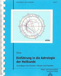 Einführung in die Astrologie der Heilkunde von Gisa