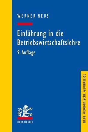Einführung in die Betriebswirtschaftslehre aus institutionenökonomischer Sicht von Neus,  Werner