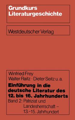 Einführung in die deutsche Literatur des 12. bis 16. Jahrhunderts von Frey,  Winfried, Kokott,  Hartmut, Raitz,  Walter, Seitz,  Dieter