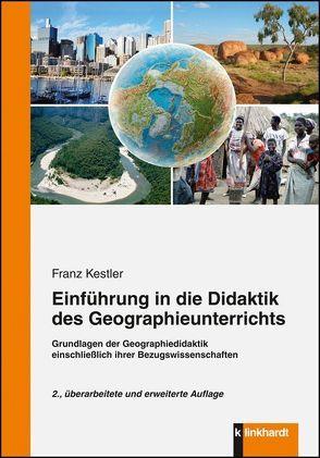 Einführung in die Didaktik des Geographieunterrichts von Kestler,  Franz