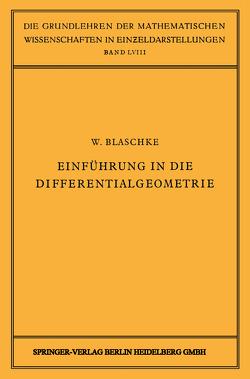 Einführung in die Differentialgeometrie von Blaschke,  W., Blaschke,  Wilhelm, Grammel,  R., Hopf,  E., Schmidt,  F. K, van der Waerden,  B. L.