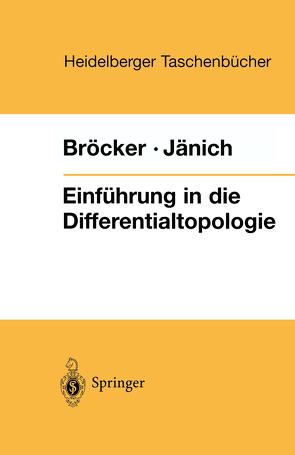Einführung in die Differentialtopologie von Bröcker,  Theodor, Jänich,  Klaus