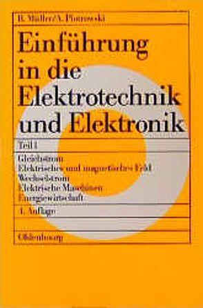 Einführung in die Elektrotechnik und Elektronik von Müller,  Roderich, Piotrowski,  Anton
