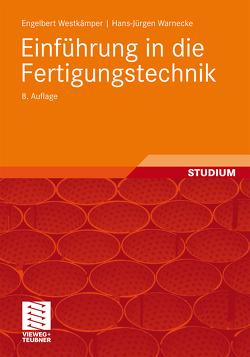 Einführung in die Fertigungstechnik von Dinkelmann,  Max, Haag,  Holger, Warnecke,  Hans-Jürgen, Westkämper,  Engelbert