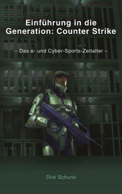 Einführung in die Generation: Counter Strike von Schunk,  Dirk