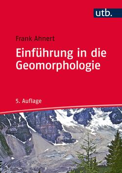 Einführung in die Geomorphologie von Ahnert,  Frank