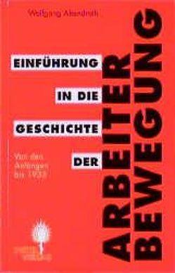 Einführung in die Geschichte der Arbeiterbewegung von Abendroth,  Wolfgang