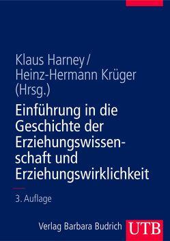 Einführung in die Geschichte der Erziehungswissenschaft und Erziehungswirklichkeit von Harney,  Klaus, Krüger,  Heinz Hermann