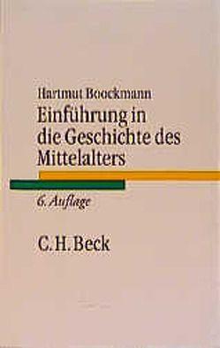 Einführung in die Geschichte des Mittelalters von Boockmann,  Hartmut