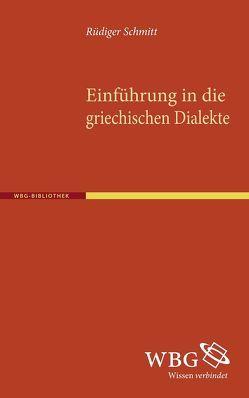 Einführung in die griechischen Dialekte von Schmitt,  Rüdiger