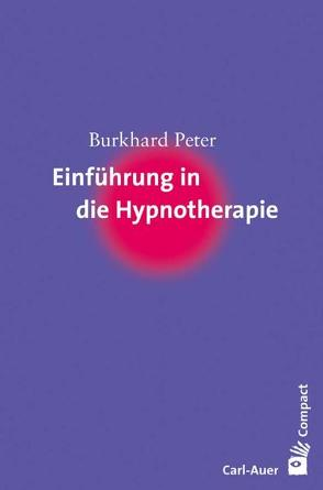 Einführung in die Hypnotherapie von Peter,  Burkhard