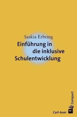 Einführung in die inklusive Schulentwicklung von Erbring,  Saskia