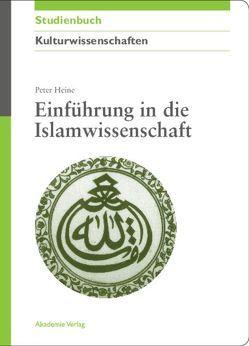 Einführung in die Islamwissenschaft von Heine,  Peter