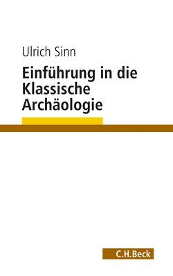 Einführung in die Klassische Archäologie von Sinn,  Ulrich