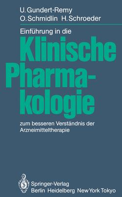 Einführung in die Klinische Pharmakologie von Forth,  W., Gundert-Remy,  U., Schmidlin,  O., Schroeder,  H.