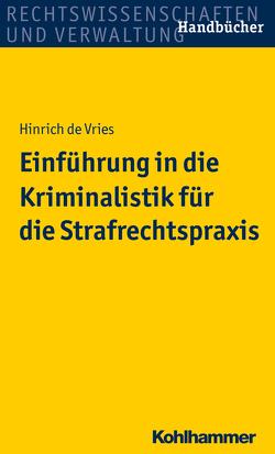 Einführung in die Kriminalistik für die Strafrechtspraxis von de Vries,  Hinrich