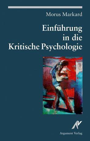 Einführung in die Kritische Psychologie von Markard,  Morus