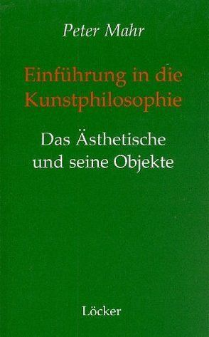 Einführung in die Kunstphilosophie von Mahr,  Peter
