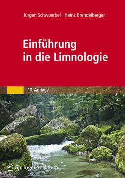 Einführung in die Limnologie von Brendelberger,  Heinz, Schwoerbel,  Jürgen