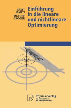 Einführung in die lineare und nichtlineare Optimierung von Gröger,  Detlef, Marti,  Kurt