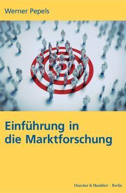 Einführung in die Marktforschung. von Pepels,  Werner