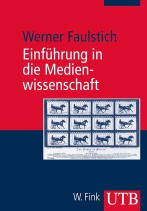 Einführung in die Medienwissenschaft von Faulstich,  Werner