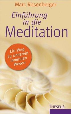 Einführung in die Meditation von Rosenberger,  Marc