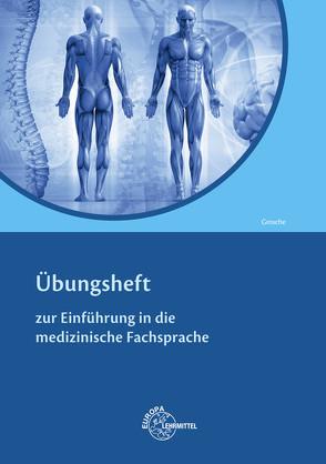 Einführung in die medizinische Fachsprache -Übungsheft von Grosche,