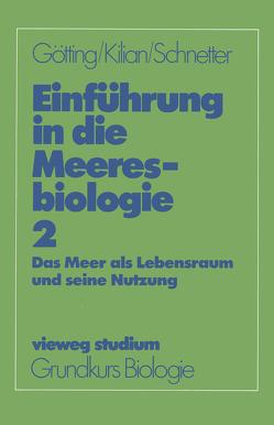 Einführung in die Meeresbiologie 2 von Götting,  Klaus-Jürgen, Killian,  Ernst F., Schnetter,  Reinhard