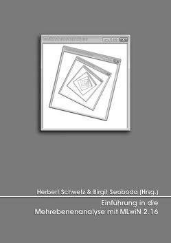 Einführung in die Mehrebenenanalyse mit MLwiN 2.16 von Schwetz,  Herbert, Swoboda,  Birgit