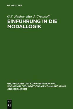 Einführung in die Modallogik von Coulmas,  Florian, Cresswell,  Max J., Hughes,  G.E., Posner,  Roland, Wiese,  Bernd