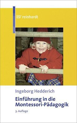 Einführung in die Montessori-Pädagogik von Hedderich,  Ingeborg