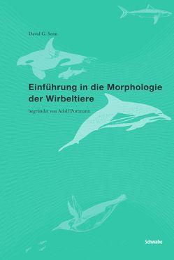 Einführung in die Morphologie der Wirbeltiere von Portmann,  Adolf, Senn,  David G